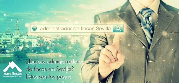 ¿Buscas administradores de fincas en Sevilla? Estos son los pasos a seguir